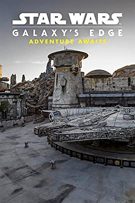 Star Wars Galaxy's Edge: Adventure Awaits